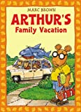 Arthur's Family Vacation: An Arthur Adventure (Arthur Adventure Series)