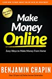 Make Money Online: Easy Ways To Make Money From Home (Ebay Selling, Fiverr, Blogging and More)