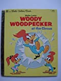 img - for Woody Woodpecker at the Circus book / textbook / text book
