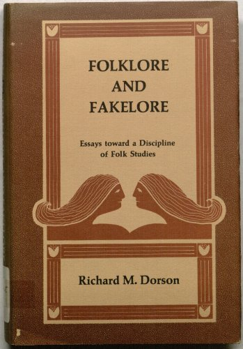 Folklore and Fakelore: Essays Towards a Discipline of Folk Studies