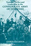img - for Training, Tactics and Leadership in the Confederate Army of Tennessee: Seeds of Failure (Military History and Policy) book / textbook / text book