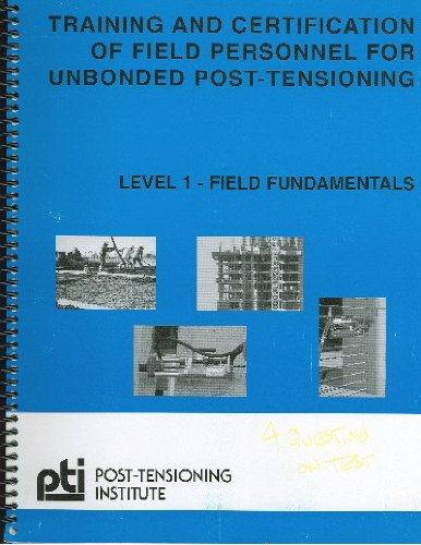 Unbonded Post Tensioning : ^ ^read online training and certification of field