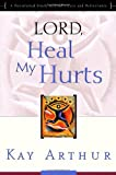 img - for Lord, Heal My Hurts: A Devotional Study on God's Care and Deliverance book / textbook / text book