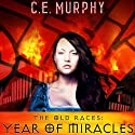 The Old Races: Year of Miracles (Collected Stories of the Old Races) (       UNABRIDGED) by C. E. Murphy Narrated by Anna Parker-Naples