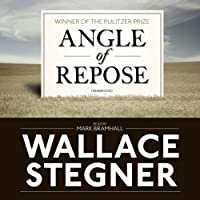 Angle of Repose (       UNABRIDGED) by Wallace Stegner Narrated by Mark Bramhall