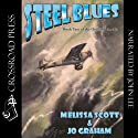 Steel Blues (       UNABRIDGED) by Melissa Scott, Jo Graham Narrated by John Lee