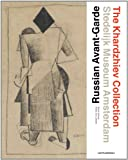 Russian Avant-Garde: The Khardzhiev Collection at the Stedelijk Museum Amsterdam