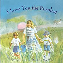 I Love You the Purplest (       UNABRIDGED) by Barbara M. Joosse Narrated by Wendy Bagger