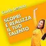 Scopri e realizza il tuo talento | Carlo Lesma