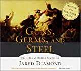 By Jared Diamond: Guns, Germs and Steel [Audiobook]