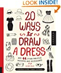 20 Ways to Draw a Dress and 44 Other...