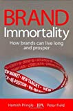 img - for Brand Immortality: How Brands Can Live Long and Prosper book / textbook / text book