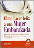 img - for COMO HACER FELIZ A UNA MUJER EMBARAZADA book / textbook / text book