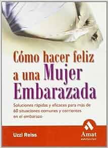Como hacer feliz a una mujer embarazada: Uzzi Reiss, Yfat M. Reiss