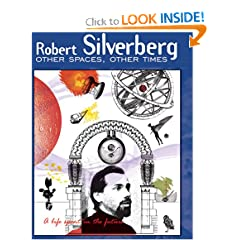 Other Spaces, Other Times: A Life Spent in the Future by Robert Silverberg
