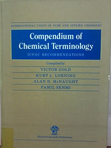 Compendium of Chemical Technology: I.U.P.A.C.Recommendations (IUPAC chemical data series)