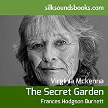 The Secret Garden (       UNABRIDGED) by Frances Hodgson Burnett Narrated by Virginia McKenna