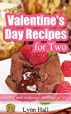 Valentines Day Recipes for Two - healthy and delicious servings of love