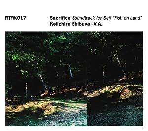 "ATAK017 Sacrifice Soundtrack for Seiji ""Fish on Land"""