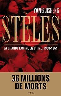 Steles. La grande famine en Chine 1958-1961 par Jisheng Yang