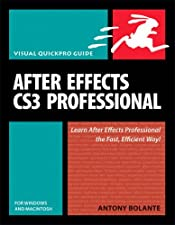 After Effects CS4 for Windows and Macintosh Visual QuickPro Guide by Antony Bolante