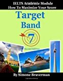 Target Band 7: IELTS Academic Module - How to Maximize Your Score (second edition)