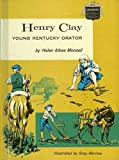 img - for Henry Clay,: Young Kentucky orator (Childhood of famous Americans) book / textbook / text book