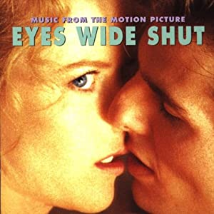 Eyes Wide Shut: Music From The Motion Picture