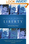 Liberty: Incorporating 'Four Essays o...