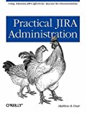 img - for Practical Jira Administration   [PRAC JIRA ADMINISTRATION] [Paperback] book / textbook / text book