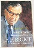 IN RETROSPECT remembrance of things past (0551028297) by F F Bruce