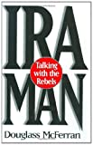 img - for IRA Man: Talking with the Rebels book / textbook / text book