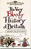 The Very Bloody History of Britain: The First Bit!