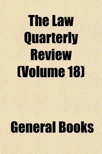 The Law Quarterly Review (Volume 18)