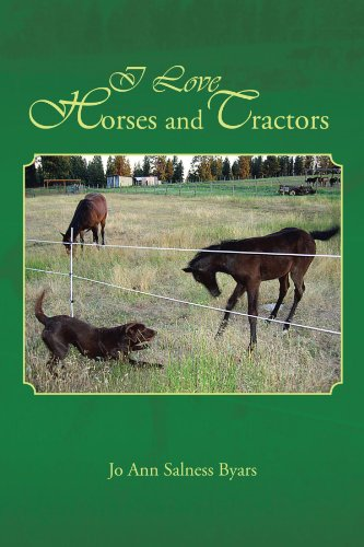 I Love Horses and Tractors: Stories and Adventures from a City Girl Becoming a Country Girl