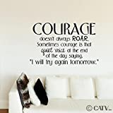 "Courage Doesn't Always Roar. Sometimes Courage Is That Quiet Voice At The End Of The Day Saying ""I Will Try Again Tomorrow."" wall saying vinyl lettering art decal quote sticker home decal (Black, 12.5x18)"