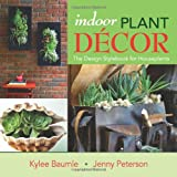 Indoor Plant Decor: The Design Stylebook for Houseplants