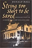 String Too Short to Be Saved (Nonpareil Books, No. 5) unknown Edition by Donald Hall (1999)