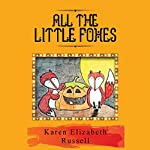 All the Little Foxes | Karen Elizabeth Russell