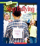 Stop Bullying (True Books: Guides to Life)