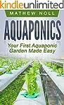 Aquaponics: Your First Aquaponic Gard...