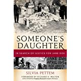 Someone's Daughter: In Search of Justice for Jane Doe ~ Silvia Pettem