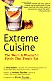 Extreme Cuisine: The Weird & Wonderful Foods that People Eat (079460255X) by Hopkins, Jerry