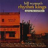 Anyway the Wind Blows Bill Rhythm Kings Wyman