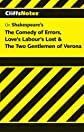 CliffsNotes Comedy of Errors, Loves Labours Lost & The Two Gentlemen of Verona
