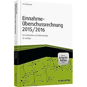 Einnahme-Überschussrechnung 2015/2016 - inkl Arbeitshilfen online: Für Freiberufler und Selbststä