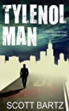 TYLENOL MAN: A 30-Year Quest to Close the Tylenol Murders Case (TYMURS, Book 2)