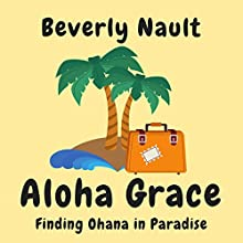 Aloha Grace: The Seasons of Cherryvale, Book 7 | Livre audio Auteur(s) : Beverly Nault Narrateur(s) : Gail L Chaffee