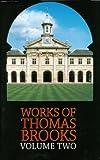 Works of Thomas Brooks - volume 2 (0851513042) by Thomas Brooks
