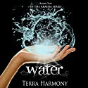 Water: Akasha Series, Book 1 (       UNABRIDGED) by Terra Harmony Narrated by Emily Gittelman